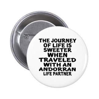 Traveled With An Andorran Life Partner 2 Inch Round Button