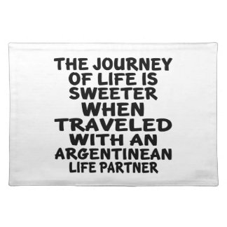 Traveled With An Argentinean Life Partner Place Mat