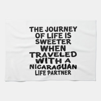 Traveled With An Nicaraguan Life Partner Kitchen Towels