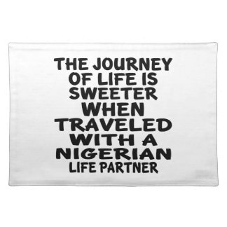 Traveled With An Nigerian Life Partner Placemat