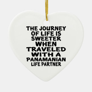 Traveled With An Panamanian Life Partner Ceramic Ornament