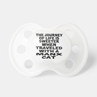 Traveled With Manx Cat Pacifier