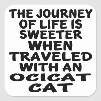 Traveled With Ocicat Cat Square Sticker