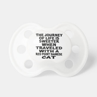 Traveled With Red point siamese Cat Pacifier