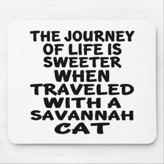 Traveled With Savannah Cat Mouse Pad