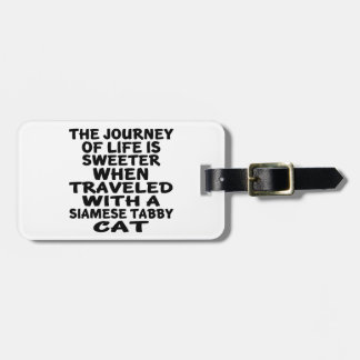 Traveled With Siamese tabby Cat Luggage Tag