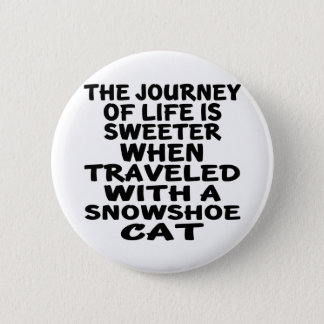 Traveled With Snowshoe Cat 2 Inch Round Button