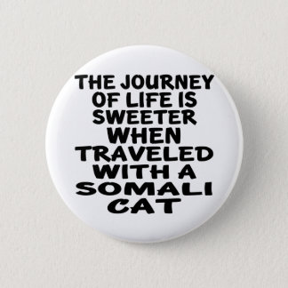 Traveled With Somali Cat 2 Inch Round Button
