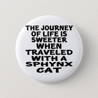 Traveled With Sphynx Cat 2 Inch Round Button