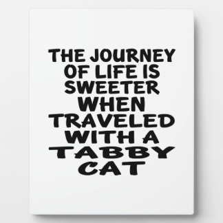 Traveled With Tabby Cat Plaque