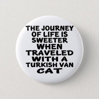 Traveled With Turkish Van Cat 2 Inch Round Button