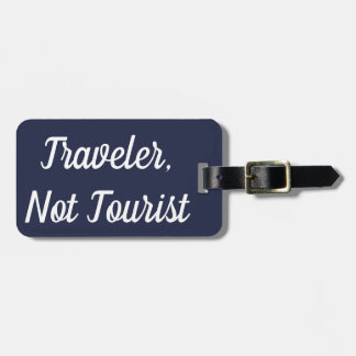 Traveler Not A Tourist Luggage Tag