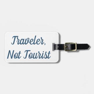 Traveler Not Tourist Luggage Tag