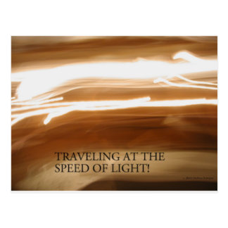 TRAVELING AT THE SPEED OF LIGHT POSTCARD