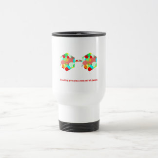 Traveling gives you a new pair of glasses travel mug