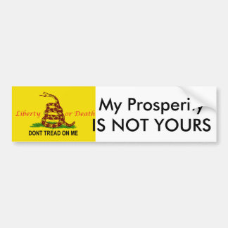 treadonme copy, My ProsperityIS NOT YOURS Bumper Sticker