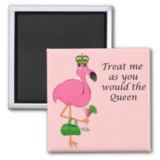 Treat Me As You Would the Queen Flamingo Square Magnet