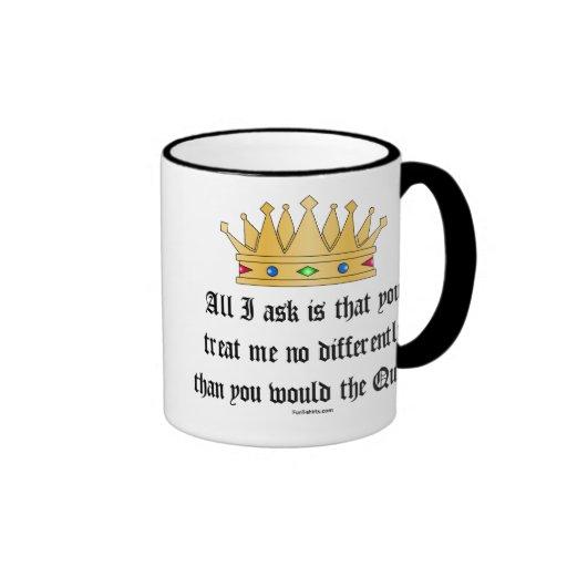 Treat me like the Queen mug