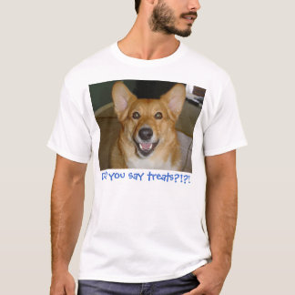 Treats?!?! T-Shirt