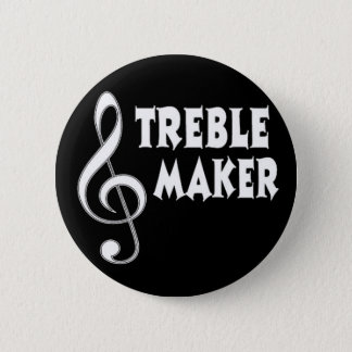 Treble Maker 2 Inch Round Button
