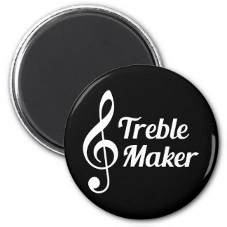 Treble Maker Musical Humour 2 Inch Round Magnet