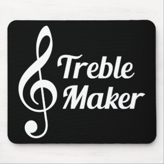 Treble Maker Musical Humour Mouse Pad