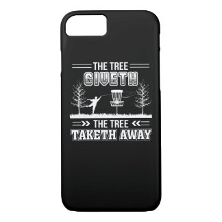 Tree Giveth Tree Taketh Away Disc Golf iPhone 8/7 Case