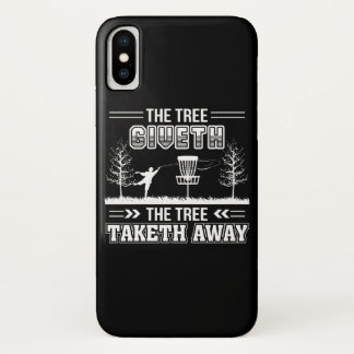 Tree Giveth Tree Taketh Away Disc Golf iPhone X Case