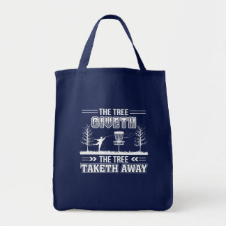 Tree Giveth Tree Taketh Away Disc Golf Tote Bag