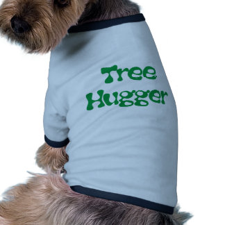 Tree Hugger Products & Designs! Pet T Shirt