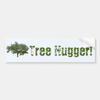 Tree Hugger's Proclamation! Bumper Sticker