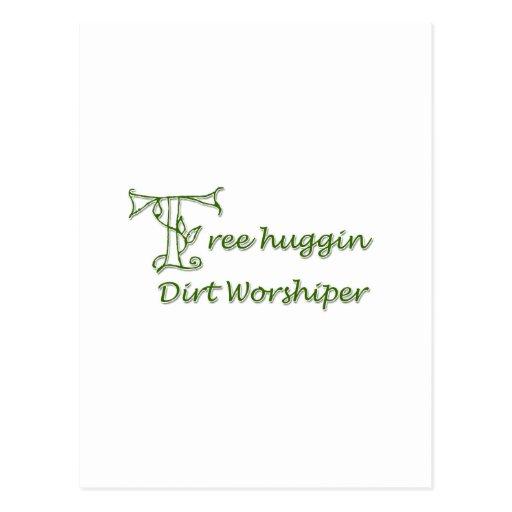 Tree Huggin Dirt Worshiper Post Card