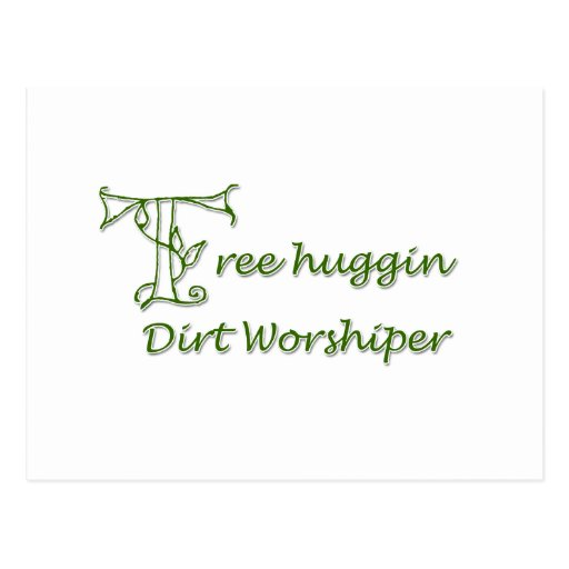 Tree Huggin Dirt Worshiper Postcards