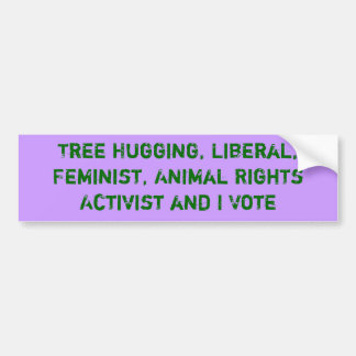 Tree Hugging Activist and I Vote Sticker Bumper Sticker