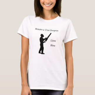 Tree Surgeon Arborist at work present Chainsaw T-Shirt