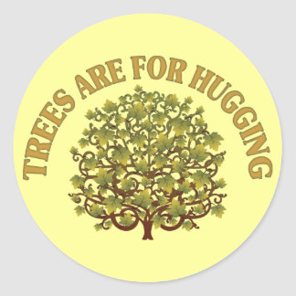 Trees Are For Hugging Classic Round Sticker
