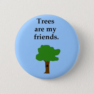 """Trees are my friends"" pins"