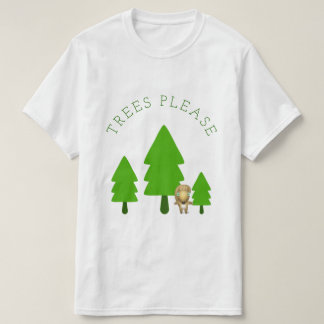 Trees Please T-Shirt