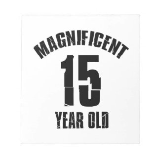TRENDING 15 YEAR OLD BIRTHDAY DESIGNS NOTEPAD
