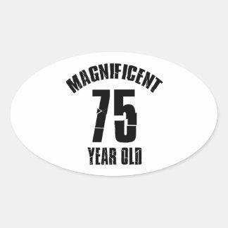 TRENDING 75 YEAR OLD BIRTHDAY DESIGNS OVAL STICKER