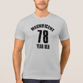 TRENDING 78 YEAR OLD BIRTHDAY DESIGNS T-Shirt