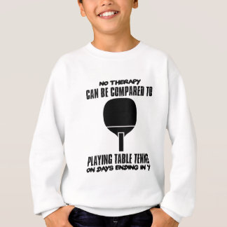 Trending and awesome Table Tennis designs Sweatshirt