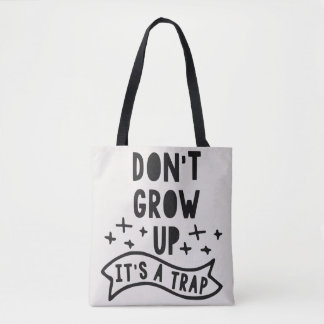 Trendy Don't Grow Up It's A Trap Fun Tote