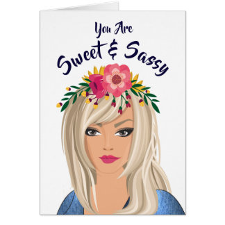 """Trendy Floral Girl """"Sweet And Sassy"""" Birthday Card"""