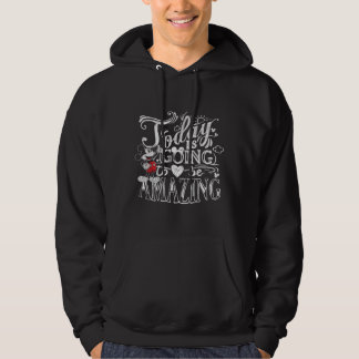 Trendy Mickey | Today Is Going To Be Amazing Hoodie