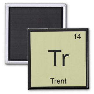 Trent Name Chemistry Element Periodic Table Square Magnet