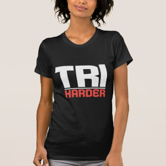 Tri Harder on Black T-Shirt