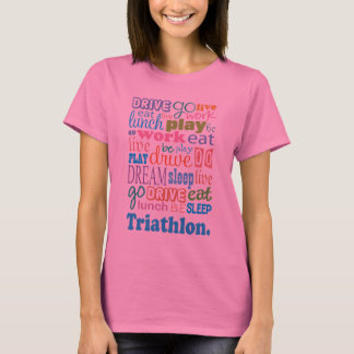 Triathlete Gift For Woman T-Shirt