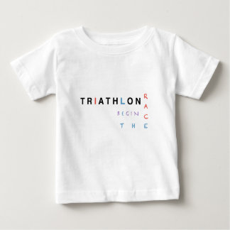 Triathlon let the race begin baby T-Shirt