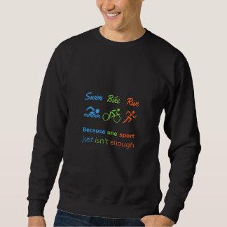 Triathlon sports quote swim bike run sweatshirt